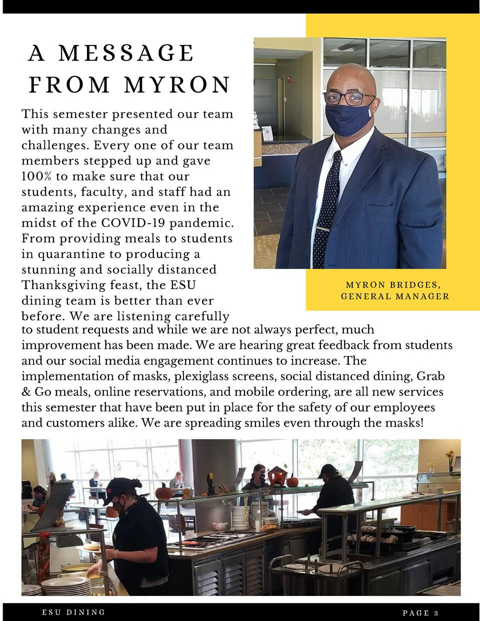 A MESSAGE FROM MYRON This semester presented our team with many changes and challenges. Every one of our team members step...
