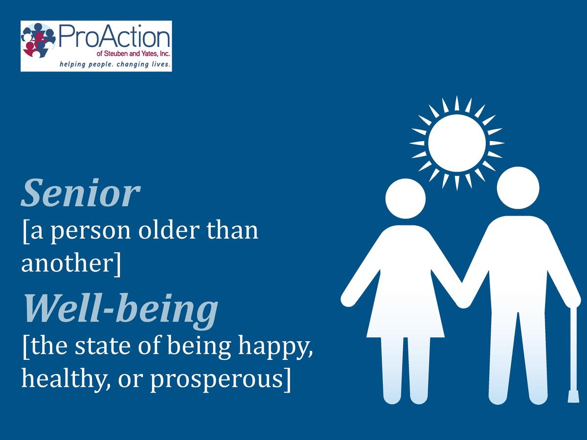 a person older than another   Senior   the state of being happy, healthy, or prosperous   Well-being