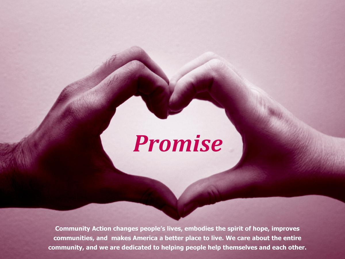 Promise  Community Action changes people   s lives, embodies the spirit of hope, improves communities, and makes America a...