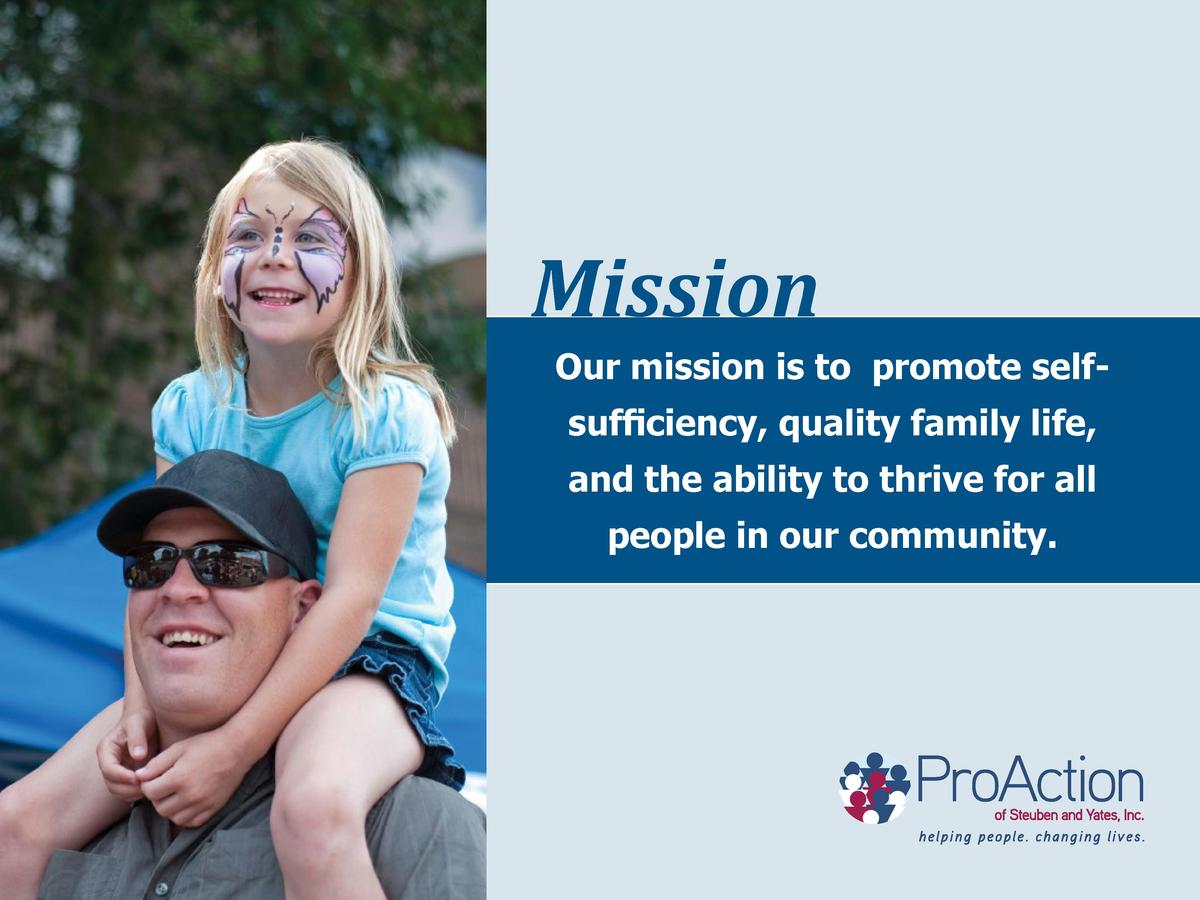 Mission  Our mission is to promote selfsufficiency, quality family life, and the ability to thrive for all people in our c...