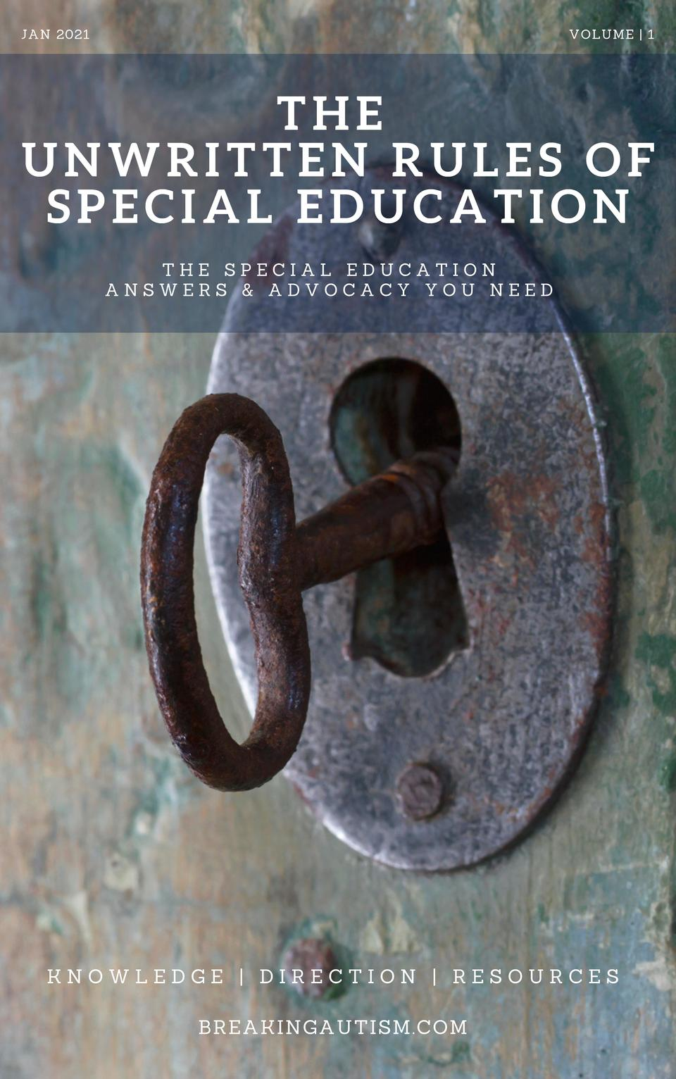 JAN 2021  VOLUME   1  THE UNWRITTEN RULES OF SPECIAL EDUCATION THE SPECIAL EDUCATION ANSWERS   ADVOCACY YOU NEED  KNOWLEDG...
