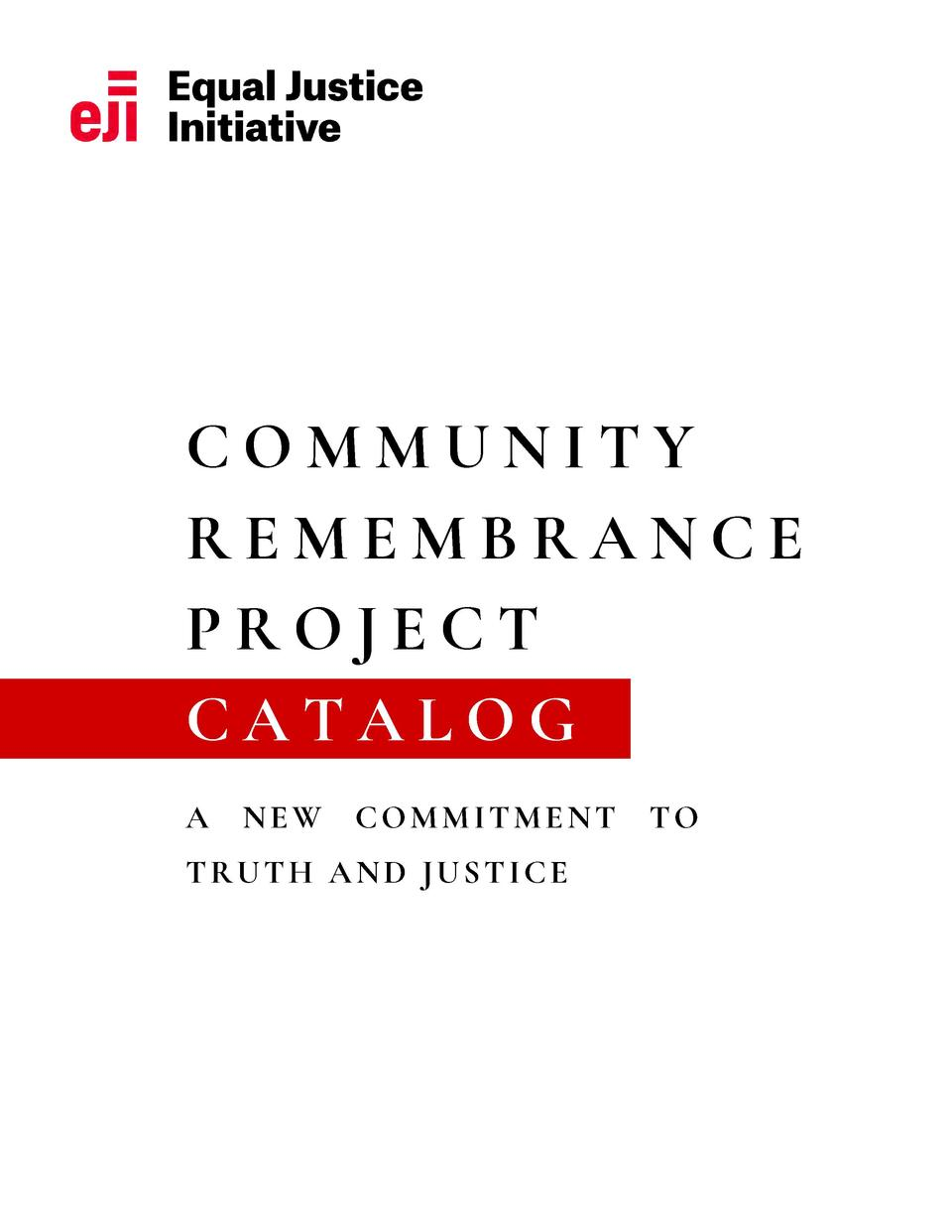 COMMUNITY REMEMBRANCE PROJECT CATALOG A  NEW  COMMITMENT  TRUTH AND JUSTICE  TO