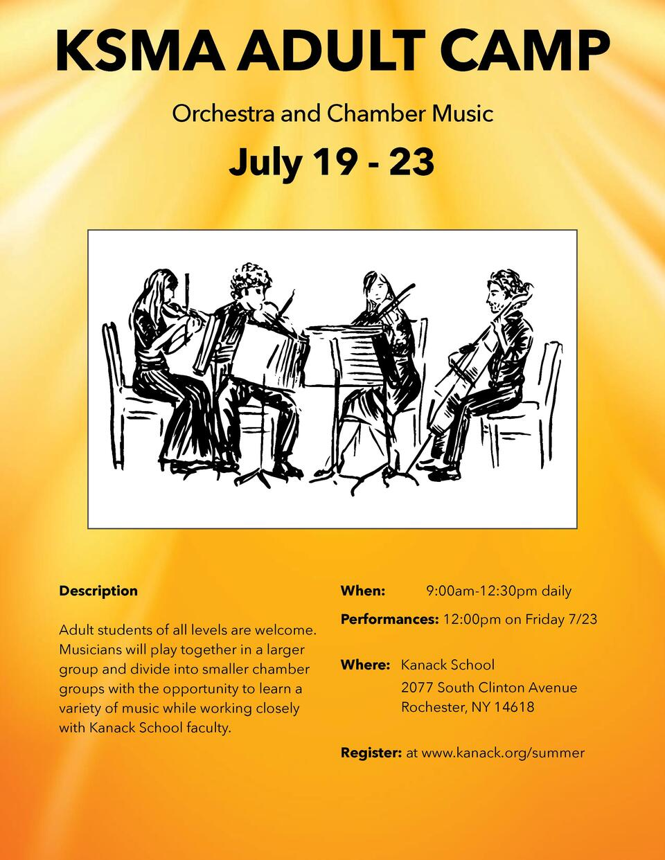 KSMA ADULT CAMP Orchestra and Chamber Music  July 19 - 23  Description Adult students of all levels are welcome. Musicians...
