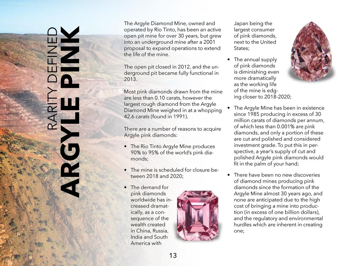 ARGYLE PINK  RARITY DEFINED  The Argyle Diamond Mine, owned and operated by Rio Tinto, has been an active open pit mine fo...