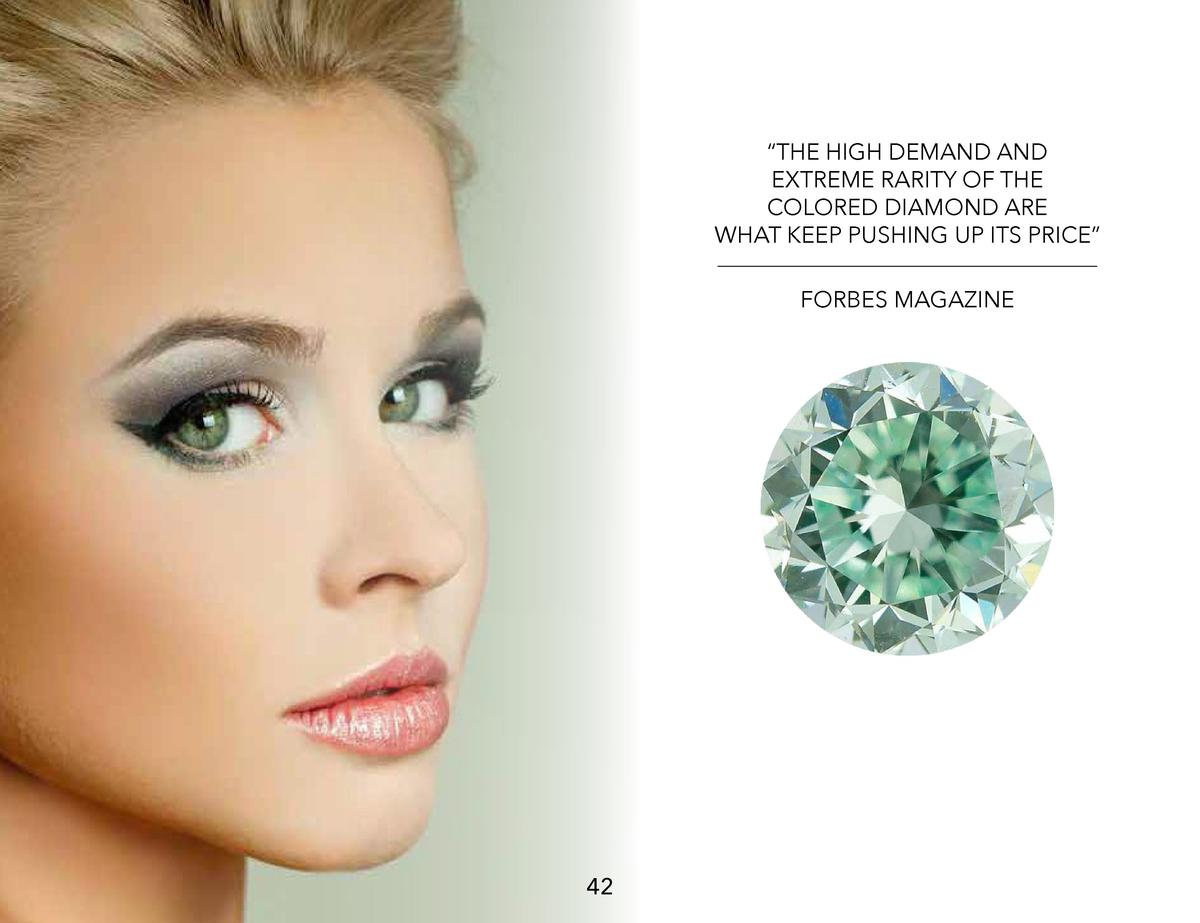 THE HIGH DEMAND AND EXTREME RARITY OF THE COLORED DIAMOND ARE WHAT KEEP PUSHING UP ITS PRICE    FORBES MAGAZINE  42