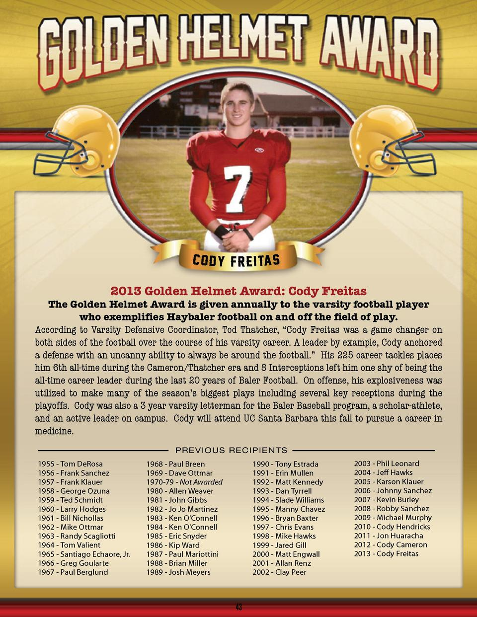 2013 Golden Helmet Award  Cody Freitas  The Golden Helmet Award is given annually to the varsity football player who exemp...