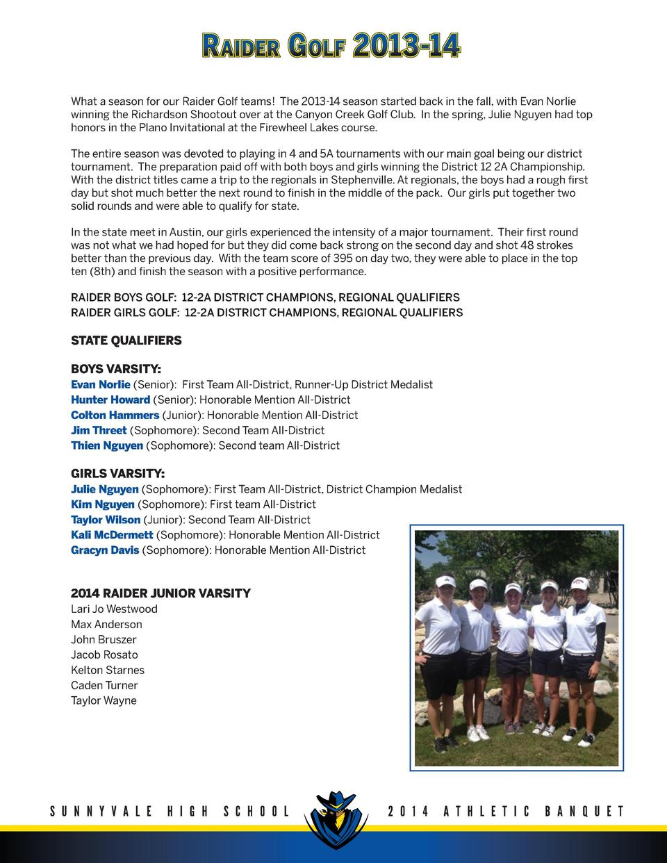 R AIDER G OLF 2013-14 What a season for our Raider Golf teams  The 2013-14 season started back in the fall, with Evan Norl...