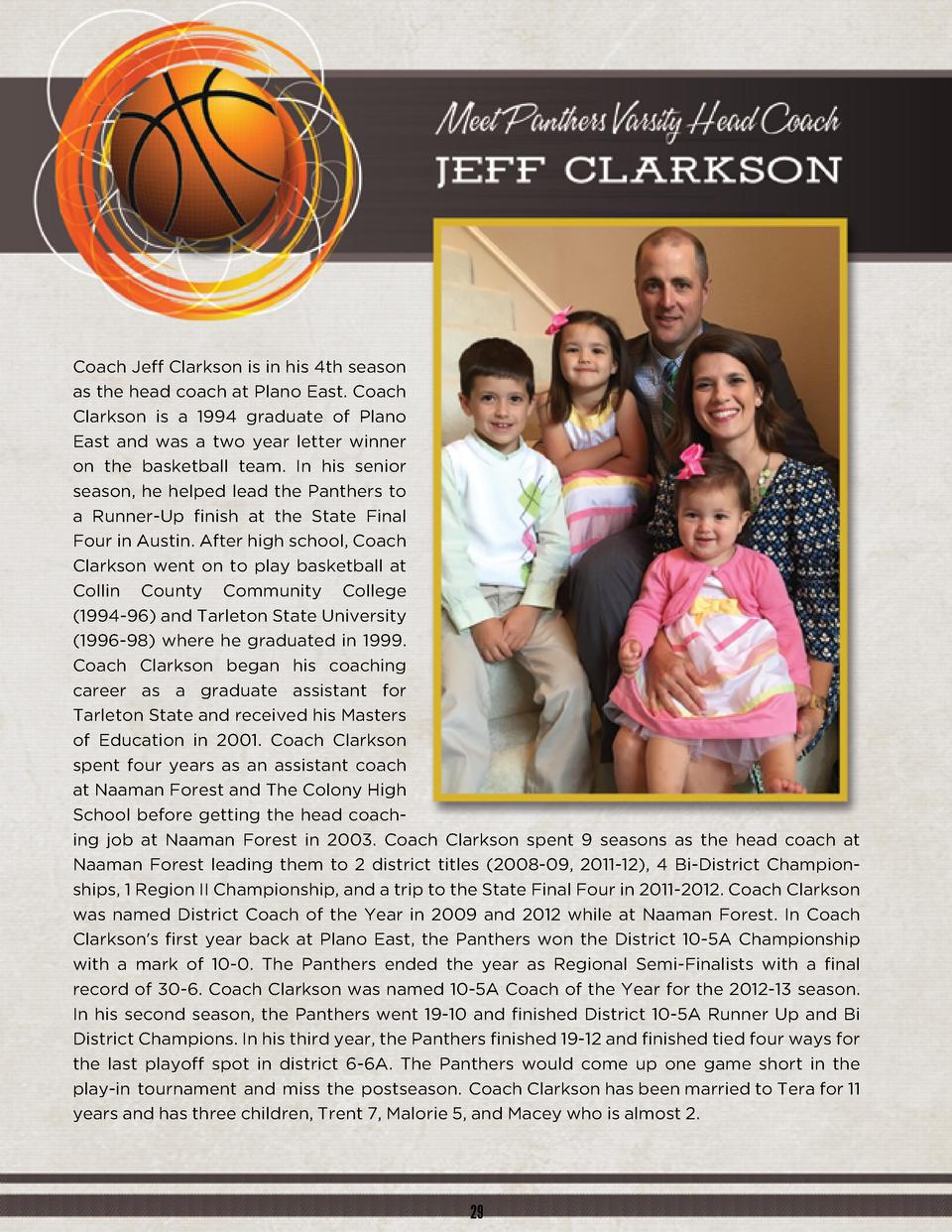 Coach Jeff Clarkson is in his 4th season as the head coach at Plano East. Coach Clarkson is a 1994 graduate of Plano East ...