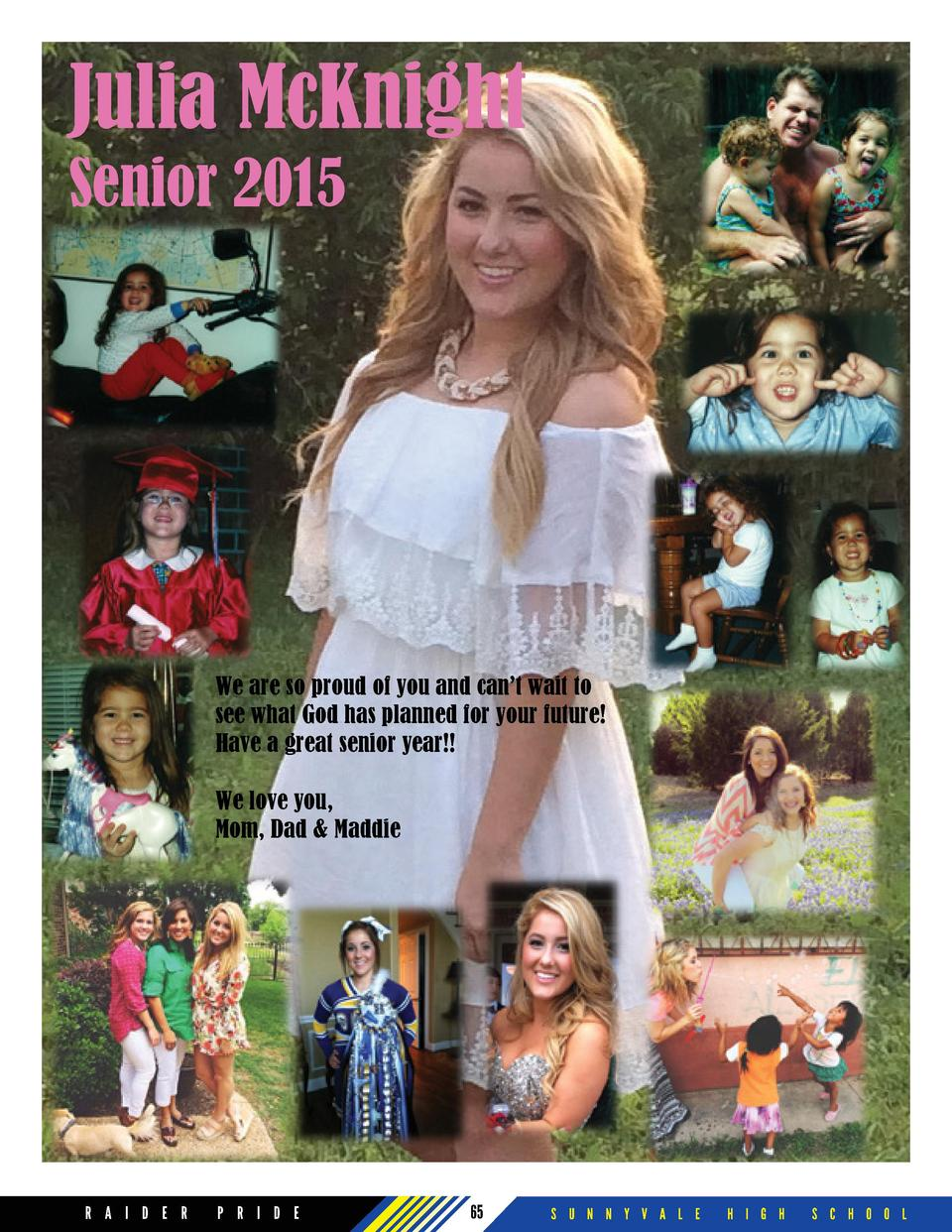 Julia McKnight Senior 2015  We are so proud of you and can   t wait to see what God has planned for your future  Have a gr...