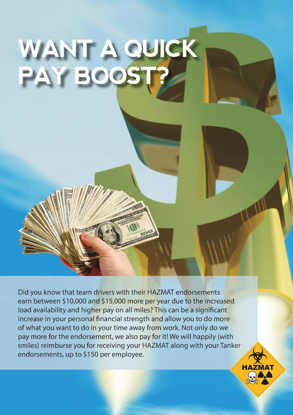 WANT A QUICK PAY BOOST   Did you know that team drivers with their HAZMAT endorsements earn between  10,000 and  15,000 mo...