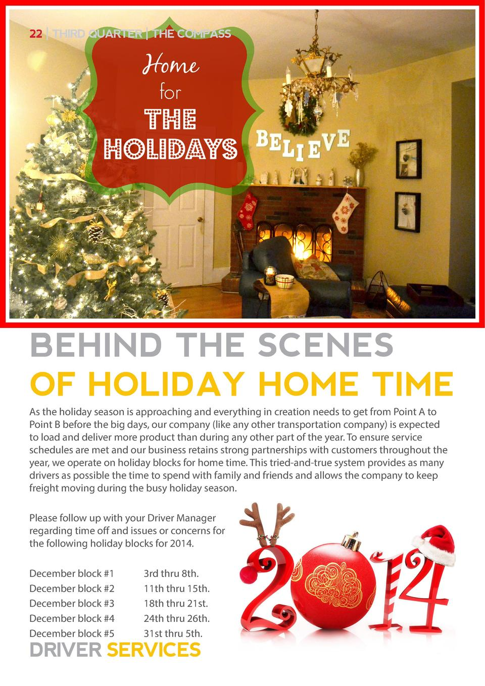 22   THIRD QUARTER   THE COMPASS  BEHIND THE SCENES OF HOLIDAY HOME TIME As the holiday season is approaching and everythi...