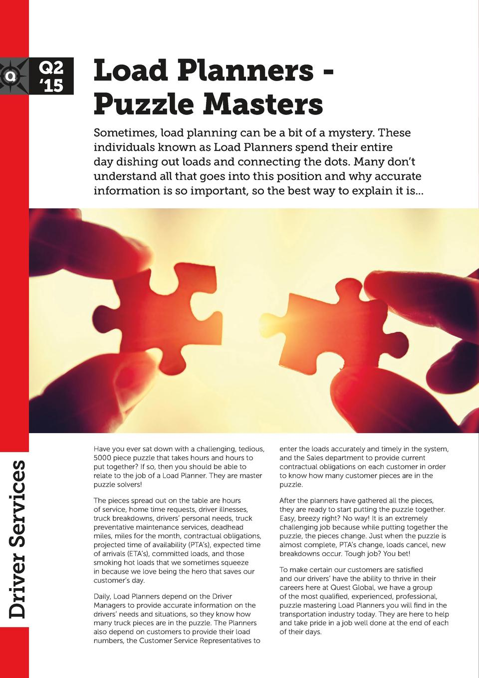 Q2    15  Load Planners Puzzle Masters  Driver Services  Sometimes, load planning can be a bit of a mystery. These individ...