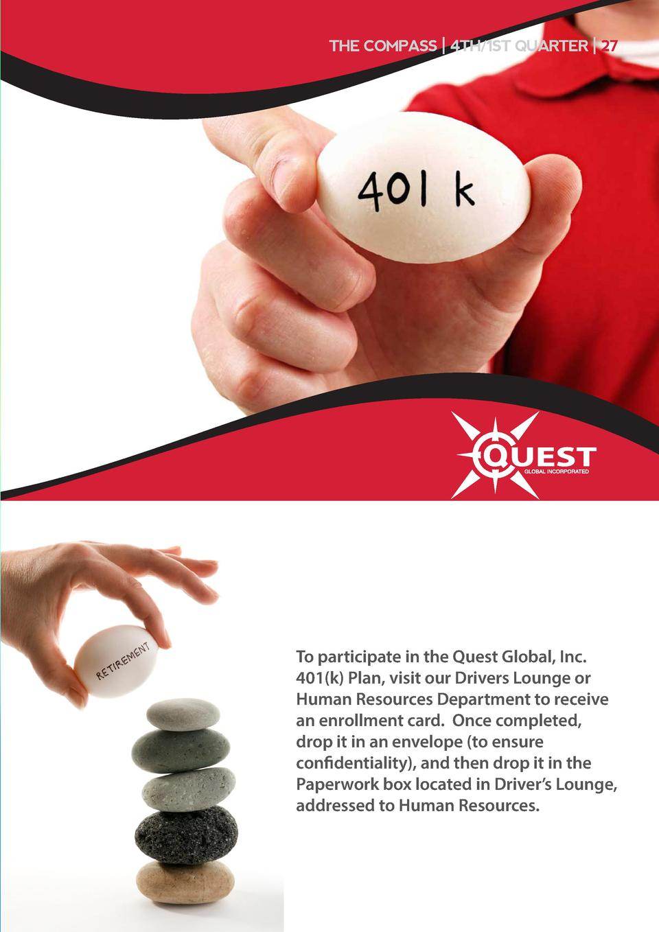 THE COMPASS   4TH 1ST QUARTER   27  To participate in the Quest Global, Inc. 401 k  Plan, visit our Drivers Lounge or Huma...