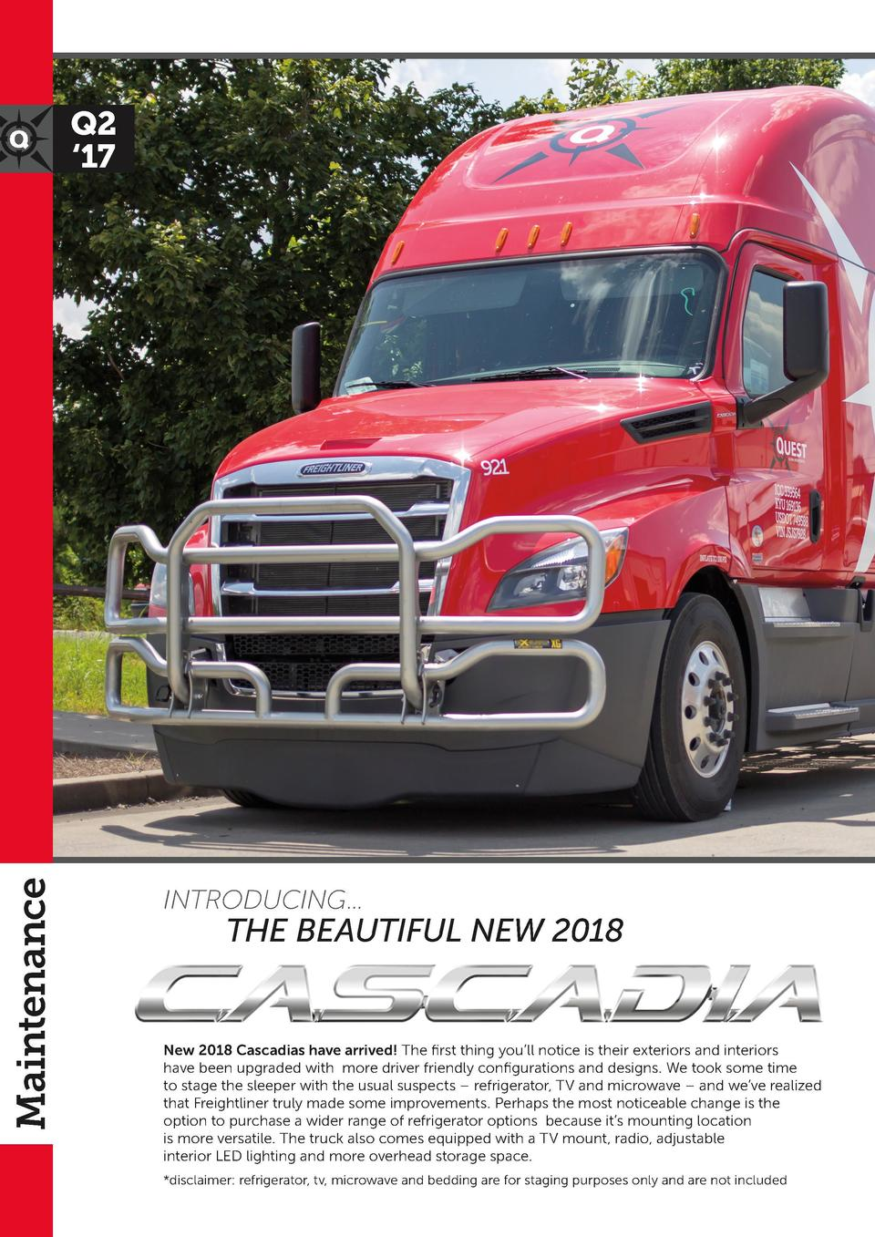 Maintenance  Q2    17  INTRODUCING...  THE BEAUTIFUL NEW 2018  New 2018 Cascadias have arrived  The first thing you   ll n...
