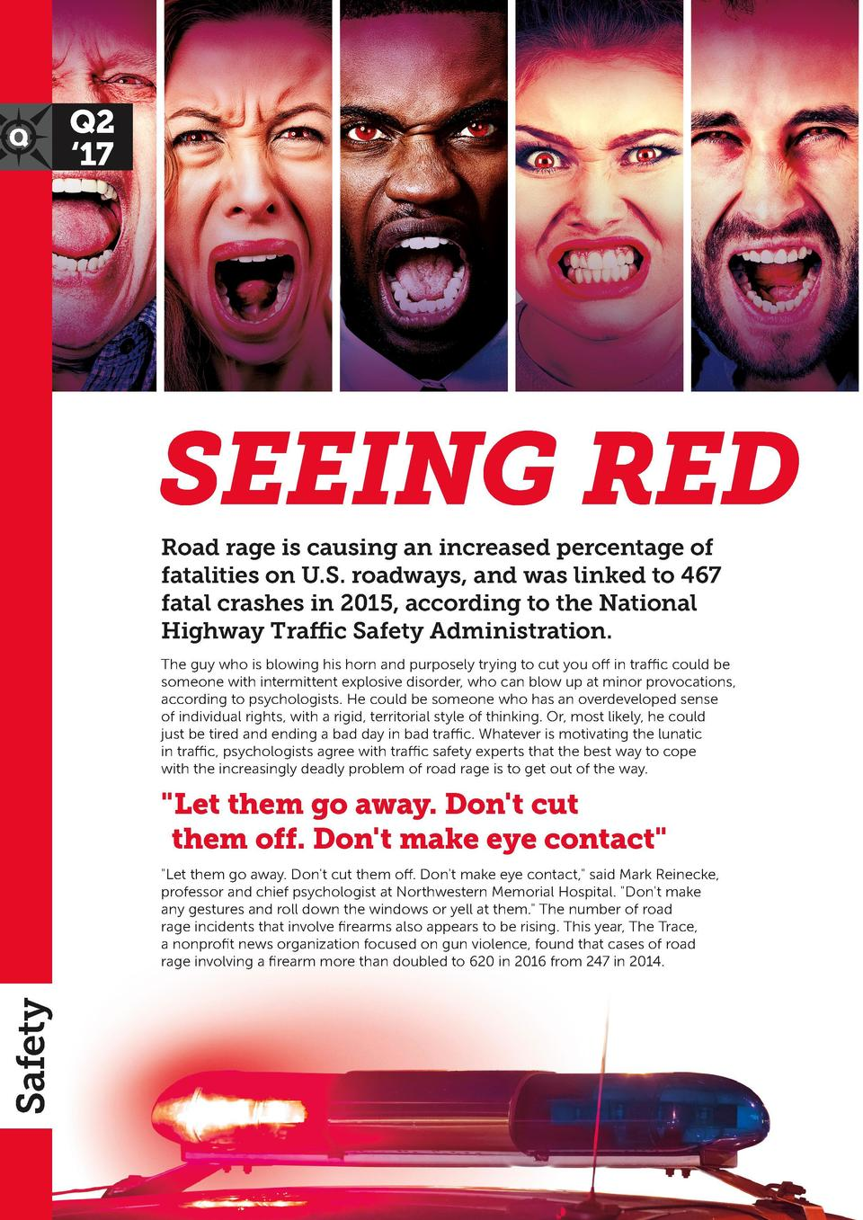 Q2    17  SEEING RED Road rage is causing an increased percentage of fatalities on U.S. roadways, and was linked to 467 fa...