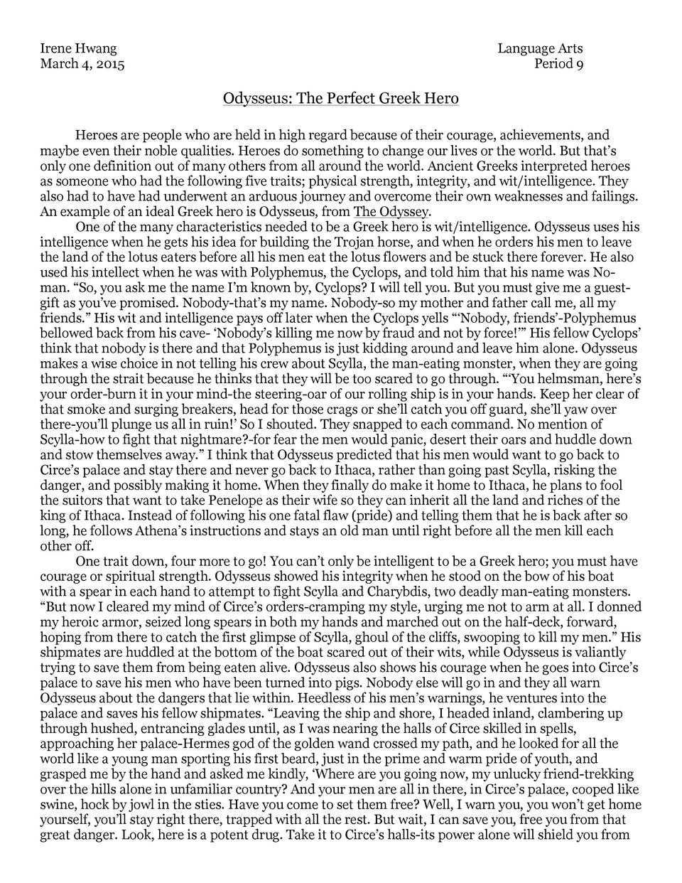 heroes qualities essay Like the typical hero, phoenix is on a diffucult journey, during which, she must face and overcome numerous obstacles in this case, various forms of racism she is courageous, sometimes prideful, and always humble phoenix carries herself with dignity in all of these things she fulfills the role of a hero.