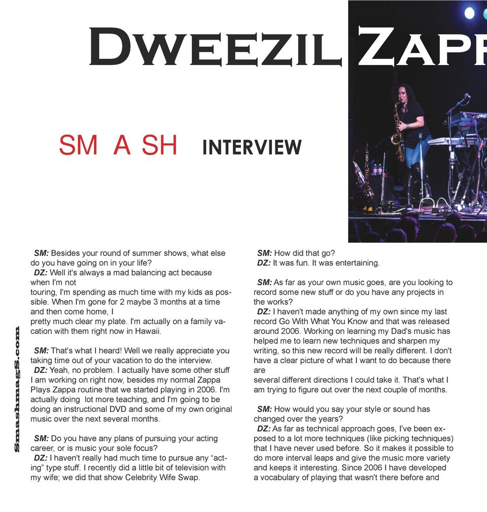 Dweezil Zappa  SmashmagS.com    SMASH  INTERVIEW  SM  Besides your round of summer shows, what else do you have going on i...