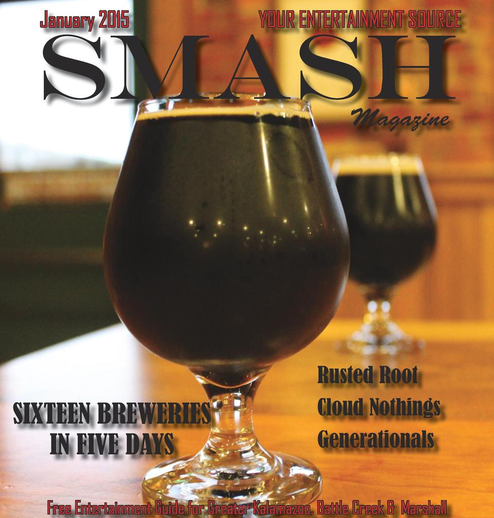January 2015  YOUR ENTERTAINMENT SOURCE  Smash Magazine  SIXTEEN BREWERIES IN FIVE DAYS  Rusted Root Cloud Nothings Genera...