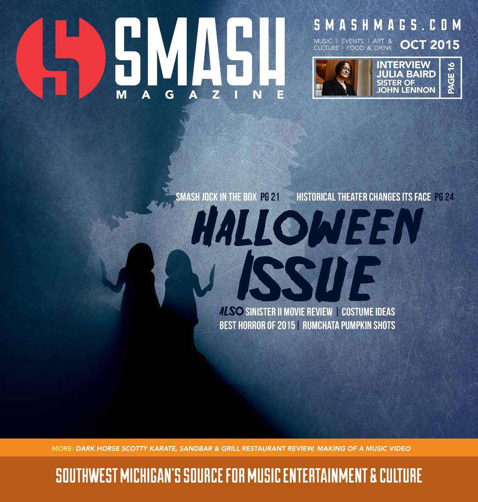 smashmags.com OCT 2015  INTERVIEW JULIA BAIRD SISTER OF JOHN LENNON  Smash Jock in the Box pg 21   PAGE 16  MUSIC   EVENTS...