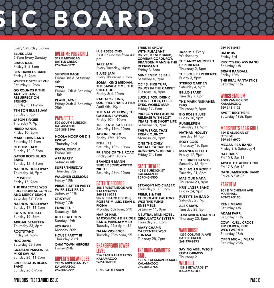 SIC BOARD Every Saturday 5-8pm BLUES JAM  6-9pm Every Sunday BRASS RAIL  Friday 3, 5-8pm BEN DANIELS BAND  Friday 3, 9pm  ...