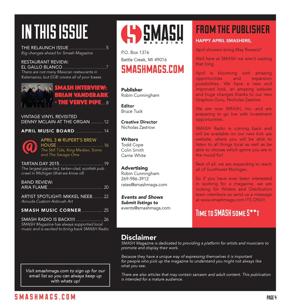 IN THIS ISSUE THE RELAUNCH ISSUE................................. 5  from the publisher HAPPY APRIL SMASHERS,  Big changes...