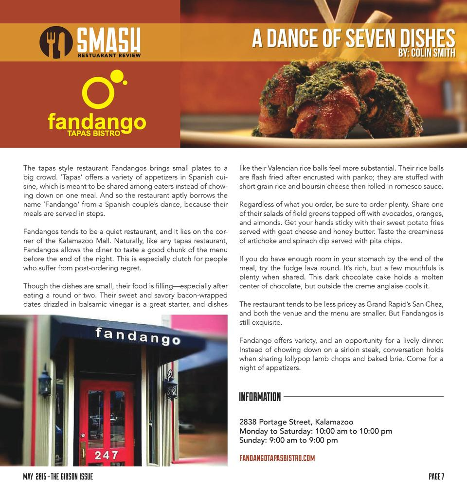 A DANCE OF SEVEN BY  COLIN SMITH DISHES  The tapas style restaurant Fandangos brings small plates to a big crowd.    Tapas...