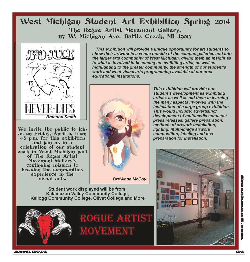 West Michigan Student Art Exhibition Spring 2014 The Rogue Artist Movement Gallery, 117 W. Michigan Ave. Battle Creek, MI ...