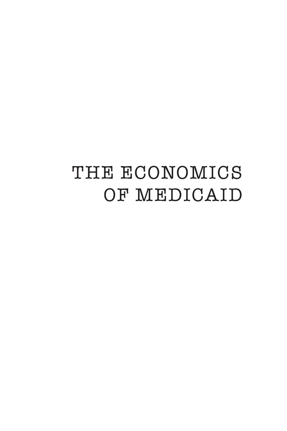 THE ECONOMICS OF MEDICAID