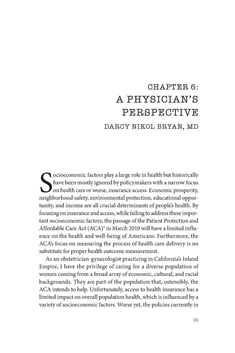 CHAPTER 6   A PHYSICIAN   S PERSPECTIVE DARCY NIKOL BRYAN, MD  S  ocioeconomic factors play a large role in health but his...