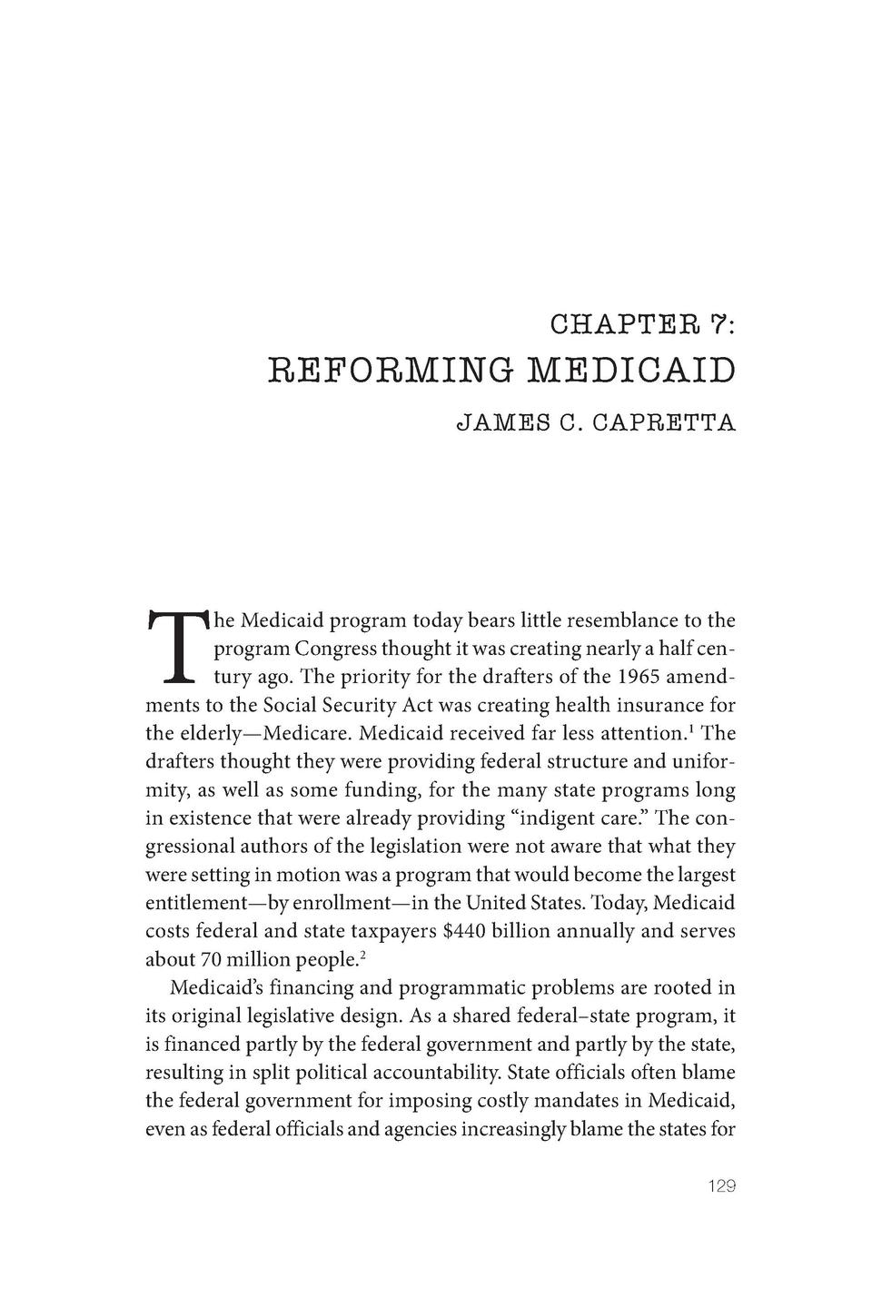 CHAPTER 7   REFORMING MEDICAID JAMES C. CAPRETTA  T  he Medicaid program today bears little resemblance to the program Con...
