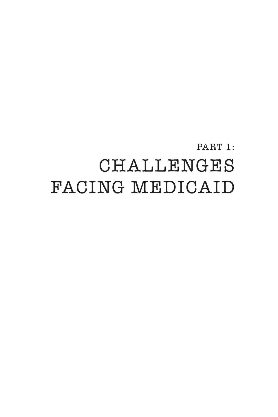 PART 1   CHALLENGES FACING MEDICAID