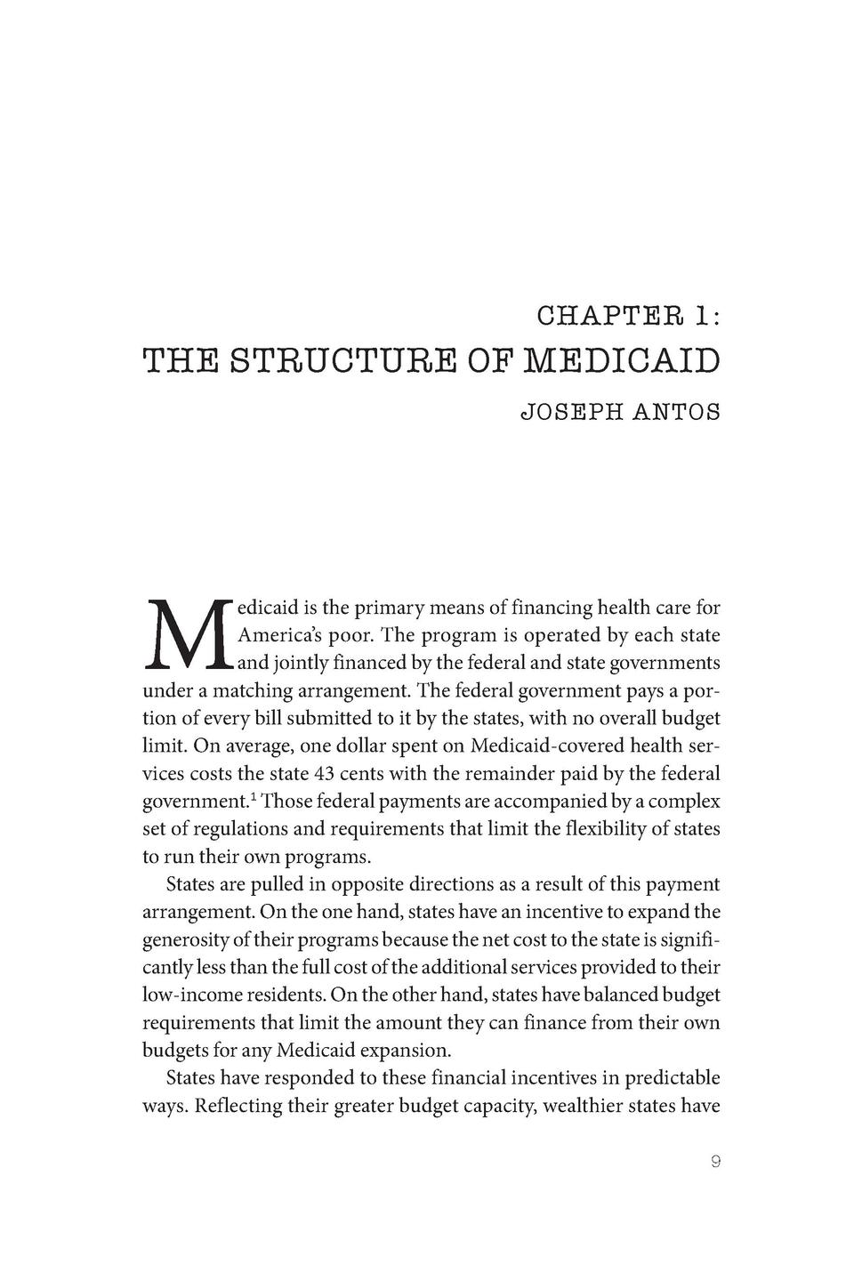 CHAPTER 1   THE STRUCTURE OF MEDICAID  JOSEPH ANTOS  M  edicaid is the primary means of financing health care for America ...