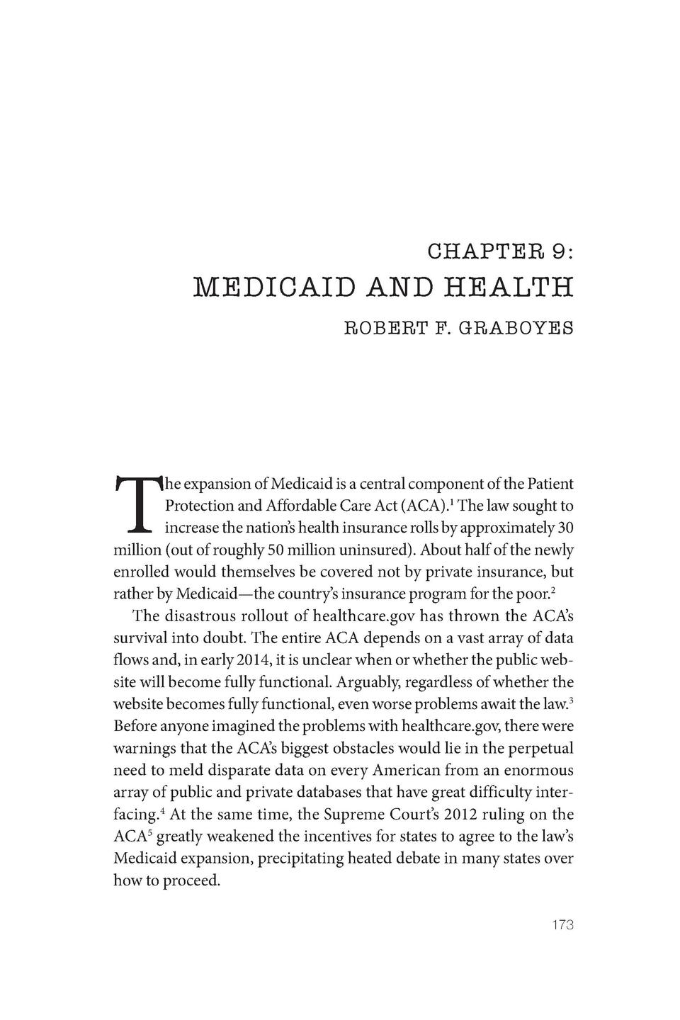 CHAPTER 9   MEDICAID AND HEALTH ROBERT F. GR ABOYES  T  he expansion of Medicaid is a central component of the Patient Pro...