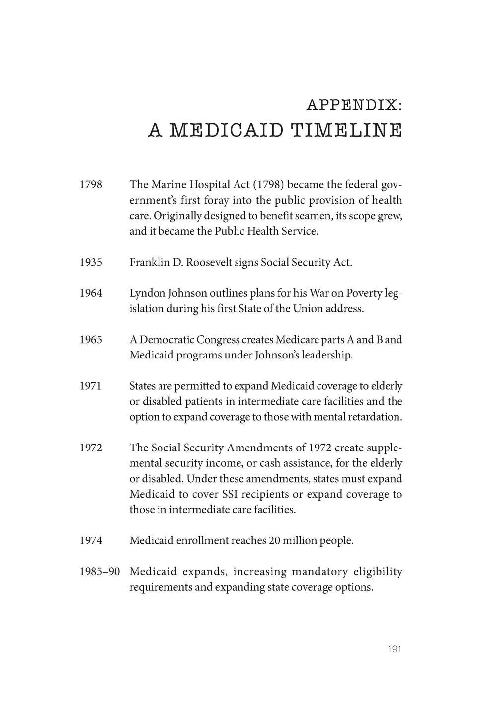 APPENDIX   A MEDICAID TIMELINE 1798   The Marine Hospital Act  1798  became the federal government   s first foray into th...