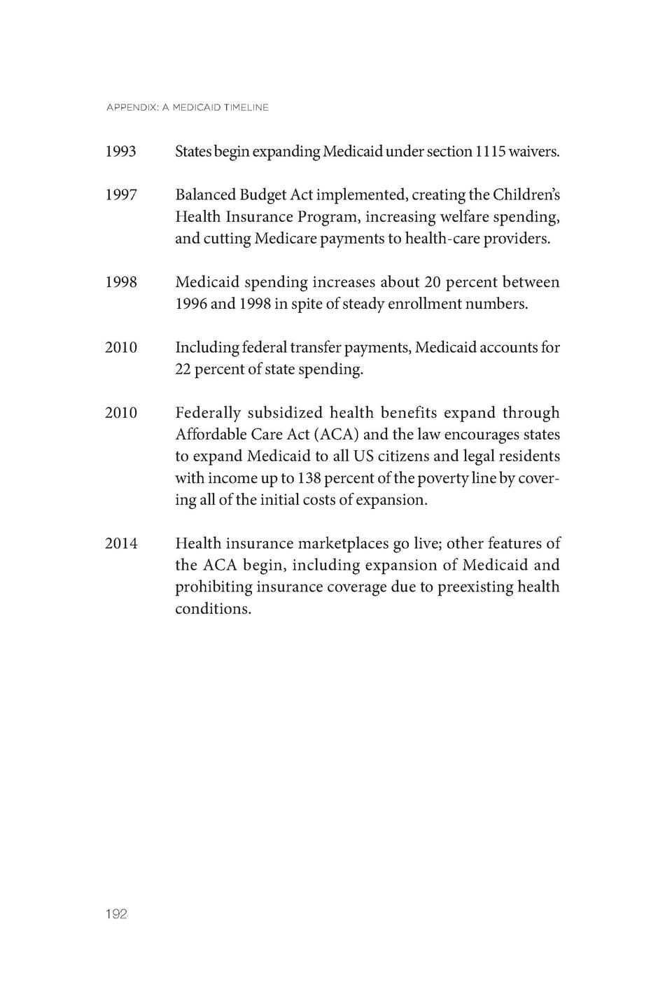 APPENDIX  A MEDICAID TIMELINE  1993   States begin expanding Medicaid under section 1115 waivers.  1997   Balanced Budget ...