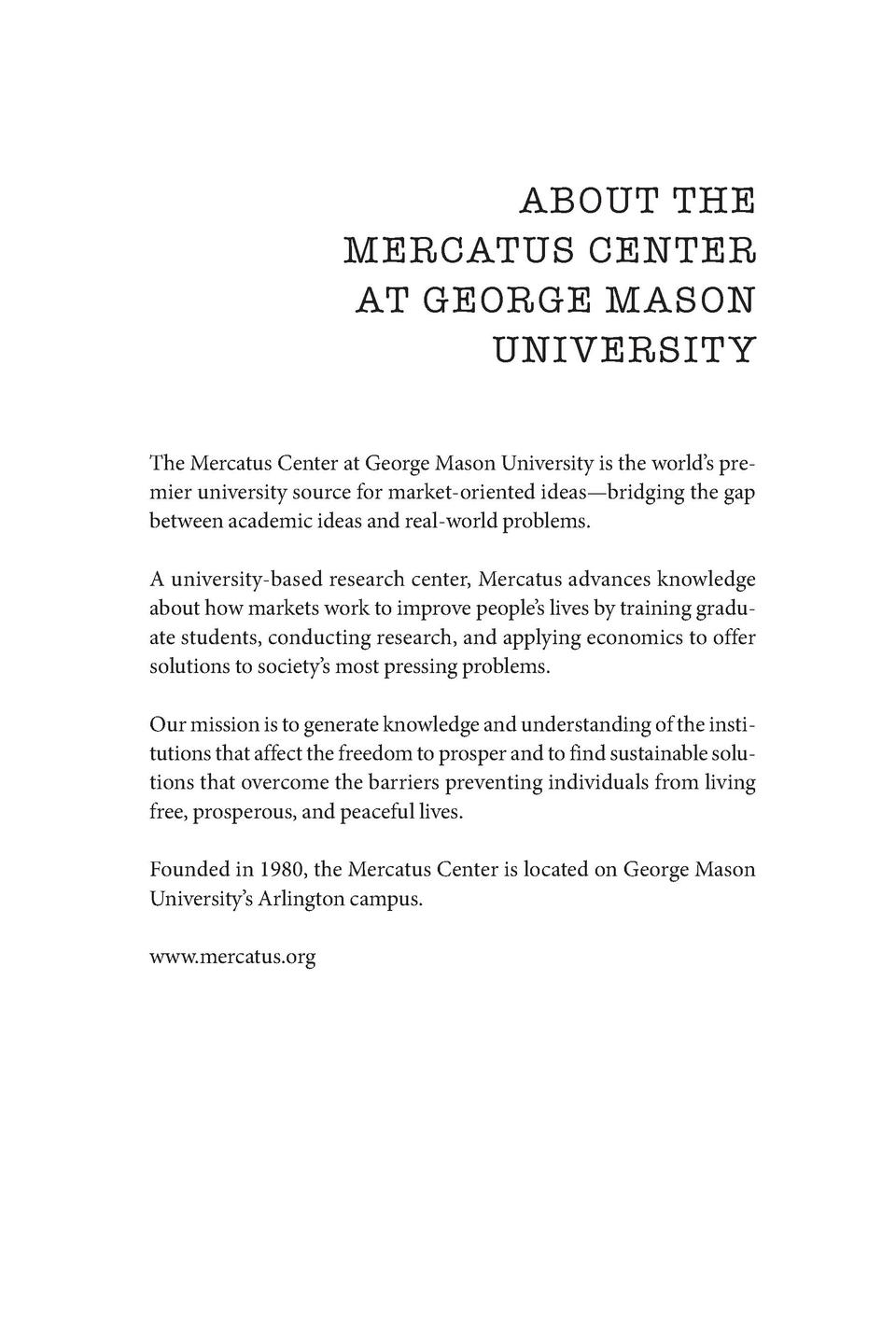 ABOUT THE MERCATUS CENTER AT GEORGE MASON UNIVERSIT Y The Mercatus Center at George Mason University is the world   s prem...