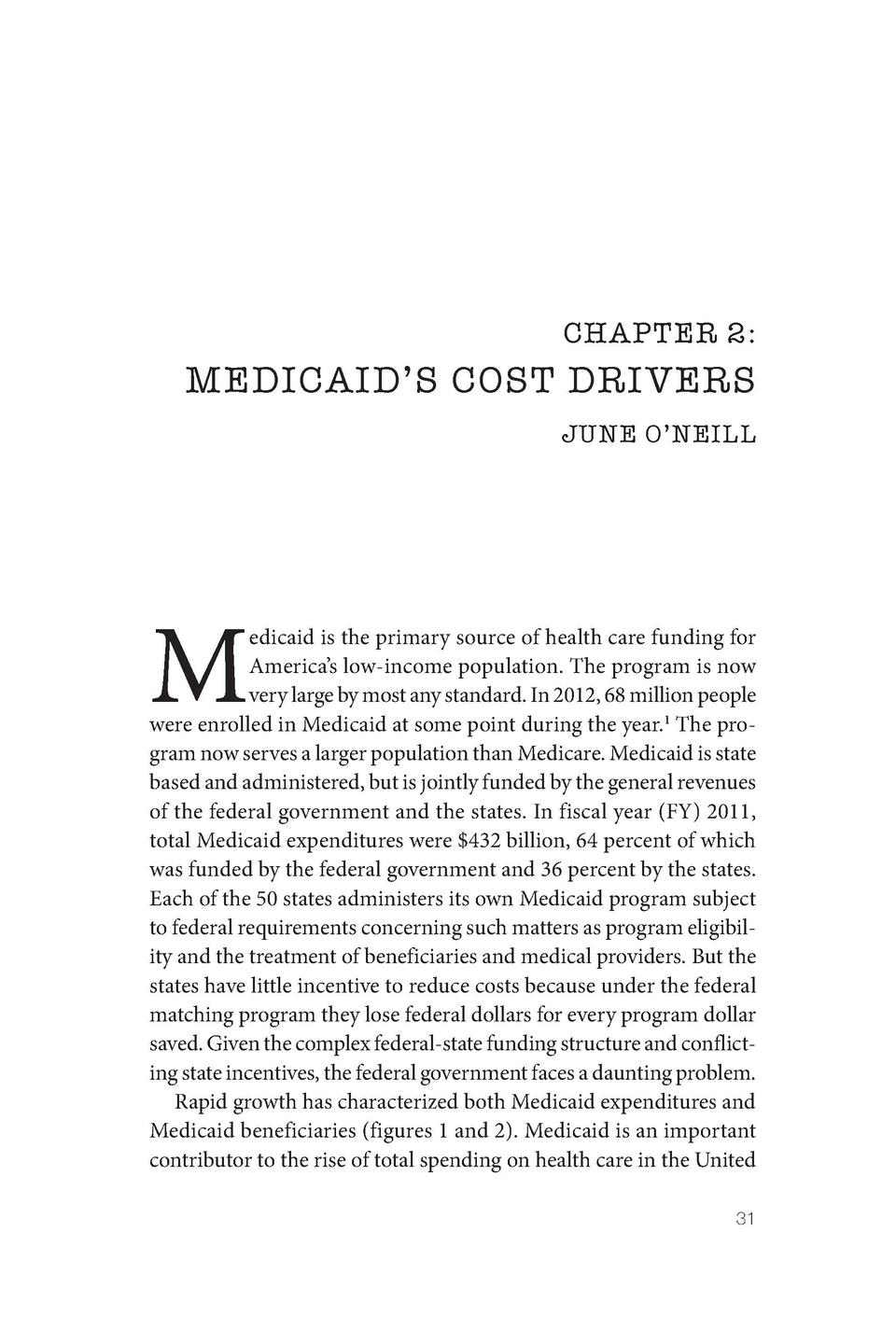CHAPTER 2   MEDICAID   S COST DRIVERS JUNE O   NEILL  M  edicaid is the primary source of health care funding for America ...