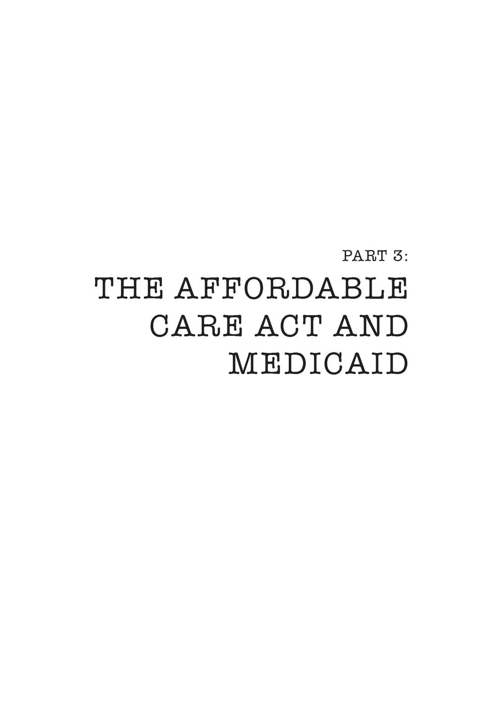PART 3   THE AFFORDABLE CARE ACT AND MEDICAID