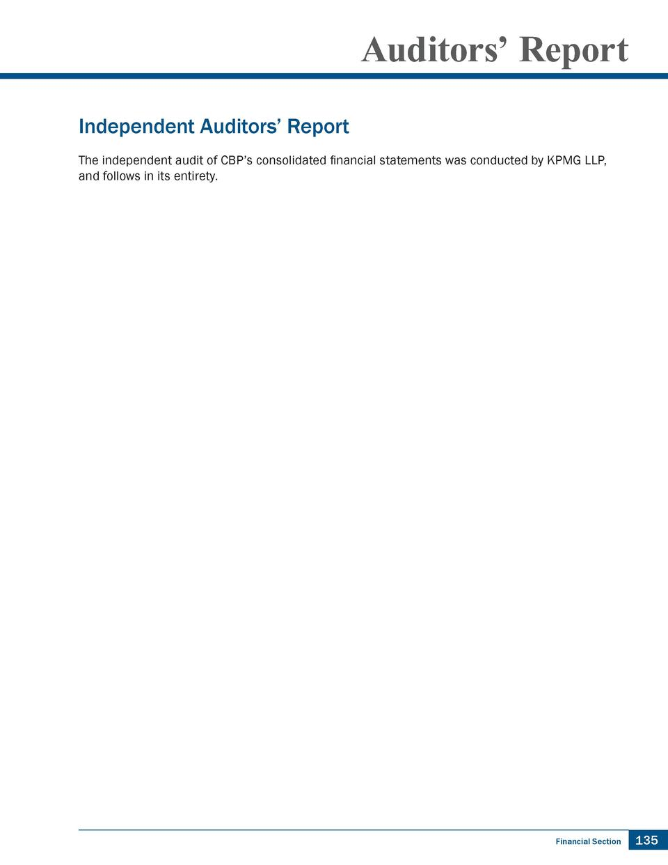 Auditors    Report Independent Auditors    Report The independent audit of CBP   s consolidated financial statements was c...
