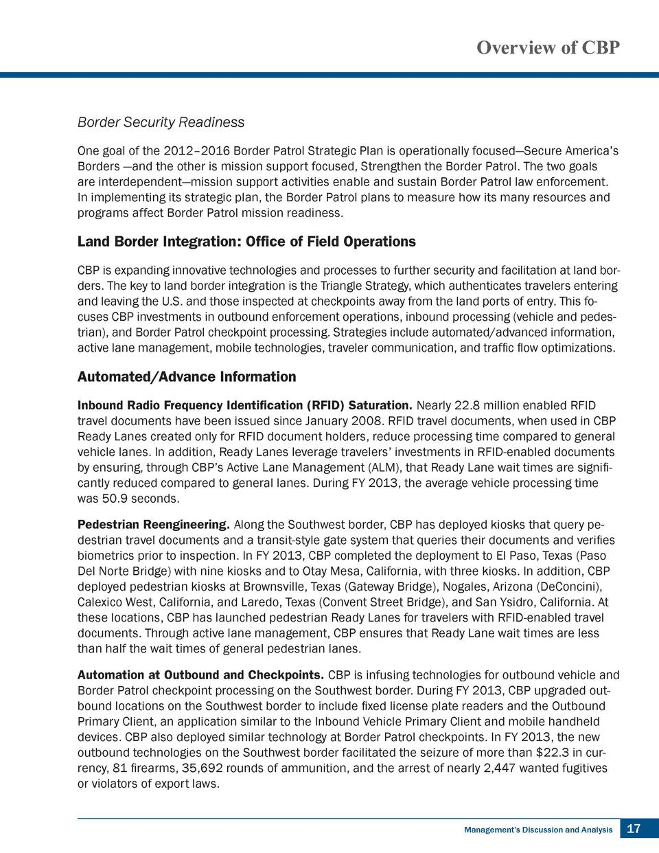Overview of CBP  Border Security Readiness One goal of the 2012   2016 Border Patrol Strategic Plan is operationally focus...