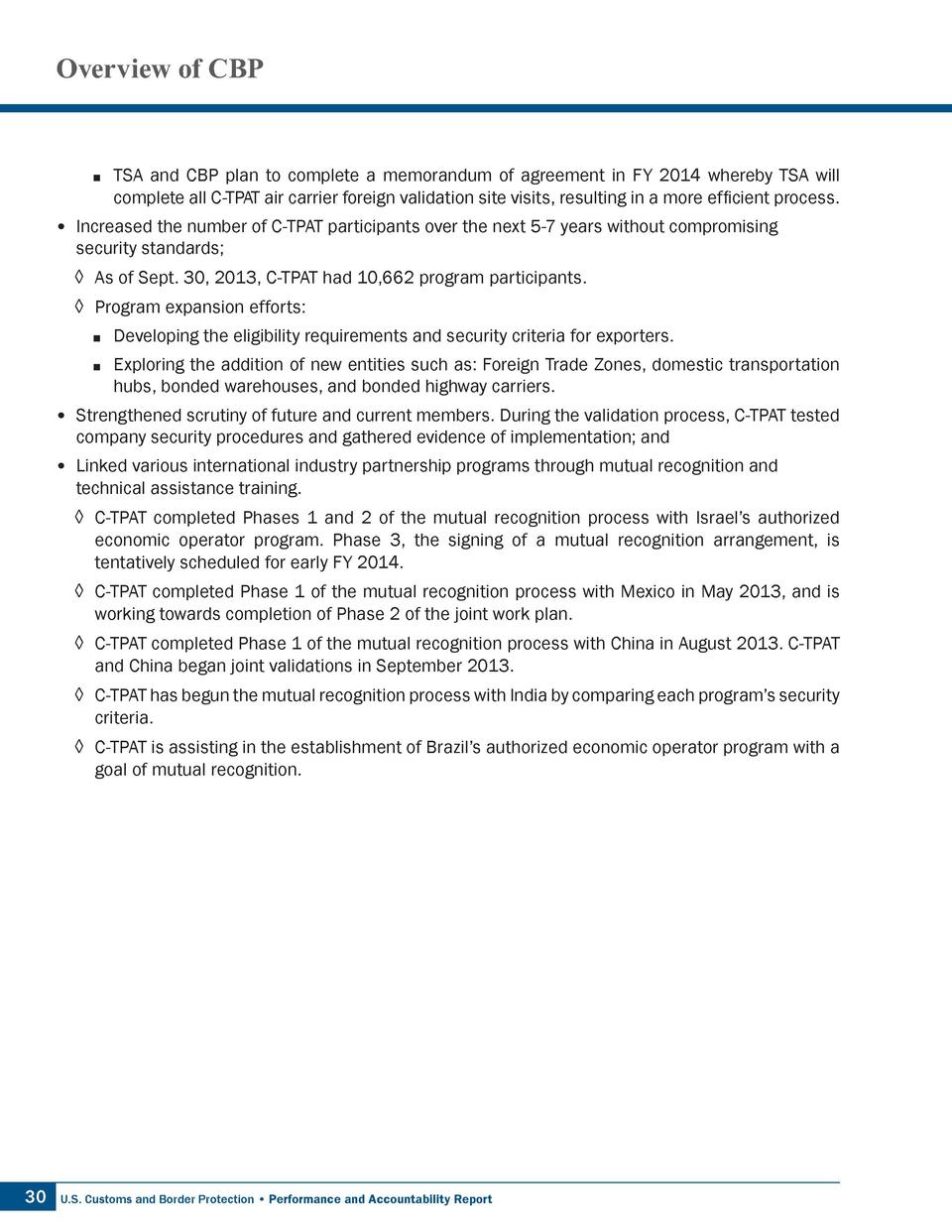 Overview of CBP          TSA and CBP plan to complete a memorandum of agreement in FY 2014 whereby TSA will complete all C...