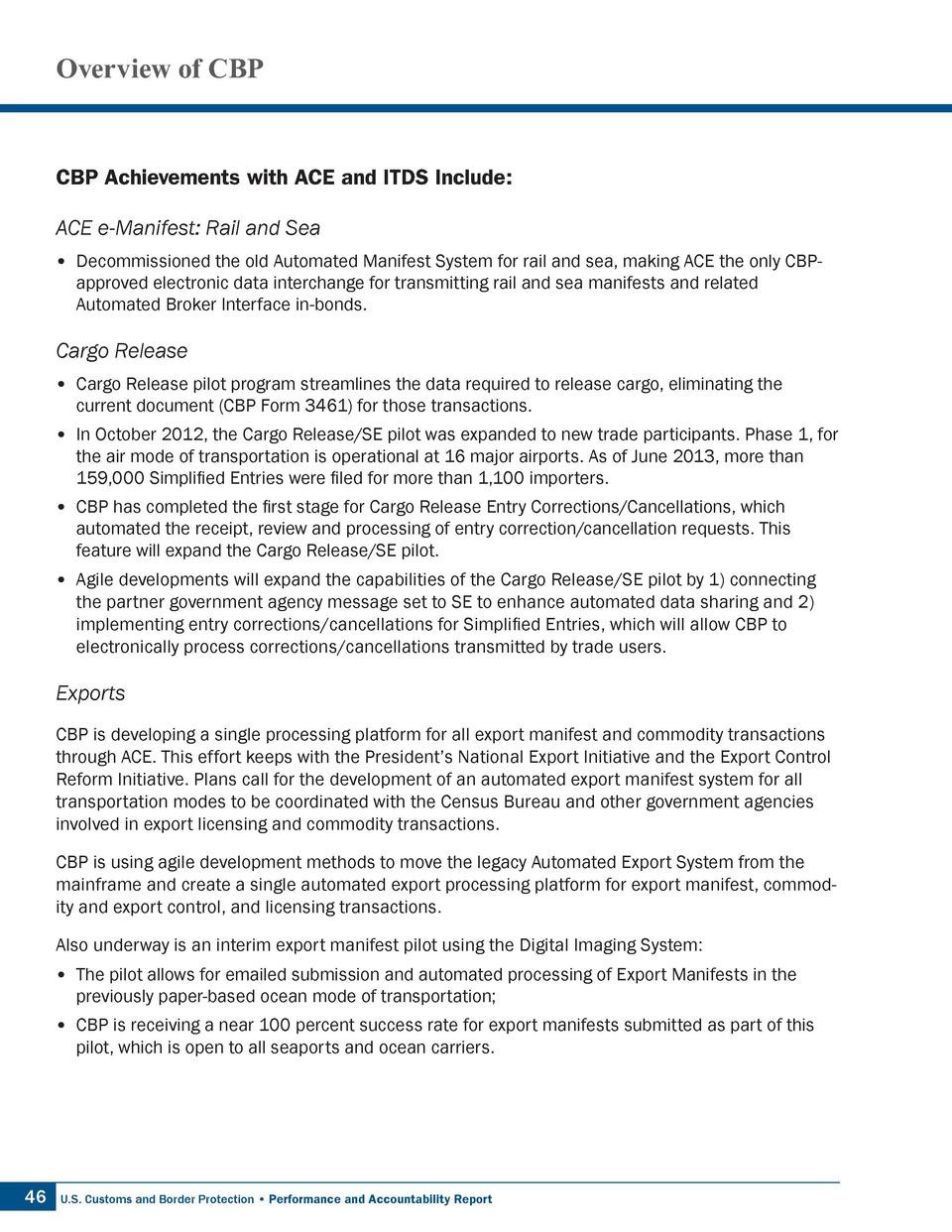 Overview of CBP  CBP Achievements with ACE and ITDS Include  ACE e-Manifest  Rail and Sea        Decommissioned the old Au...