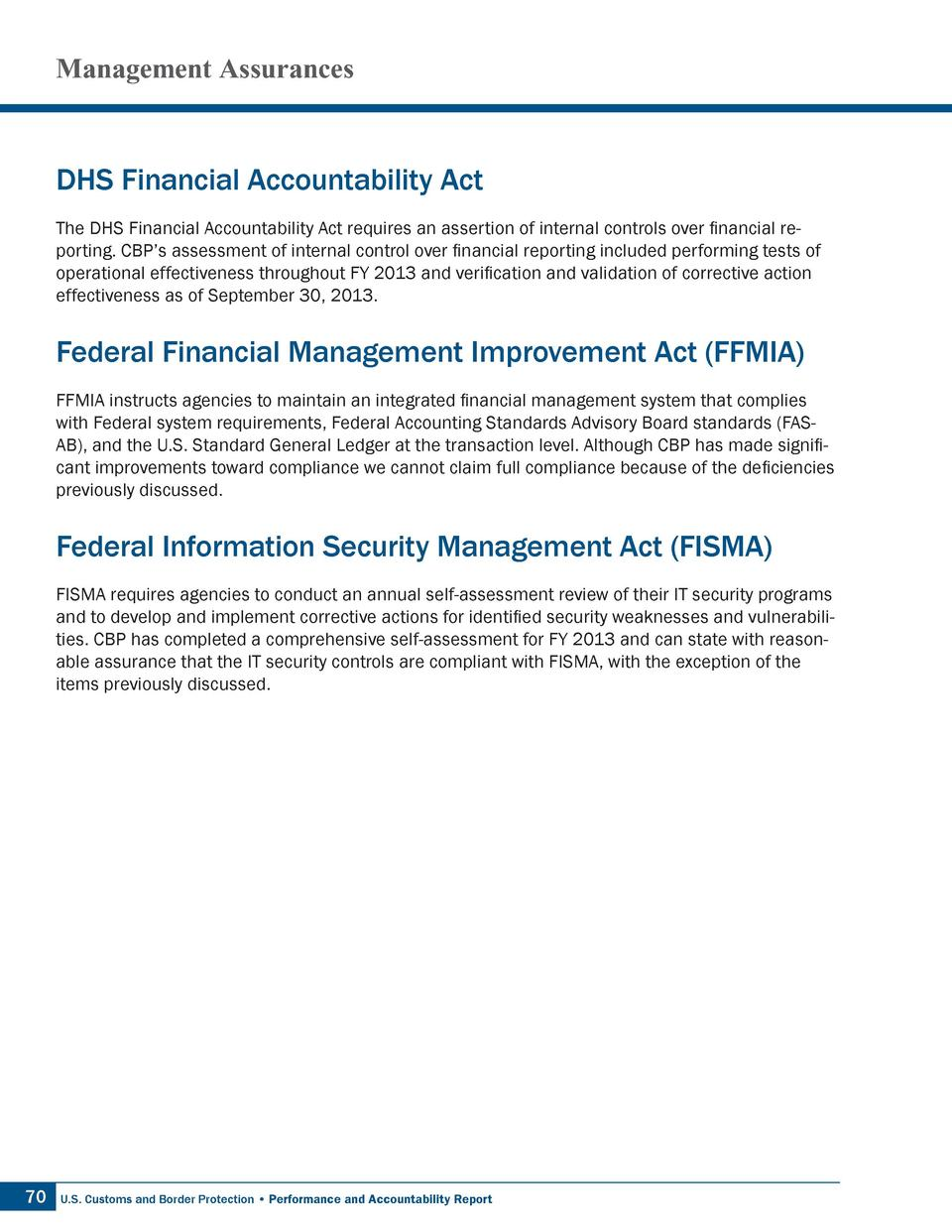 Management Assurances  DHS Financial Accountability Act The DHS Financial Accountability Act requires an assertion of inte...