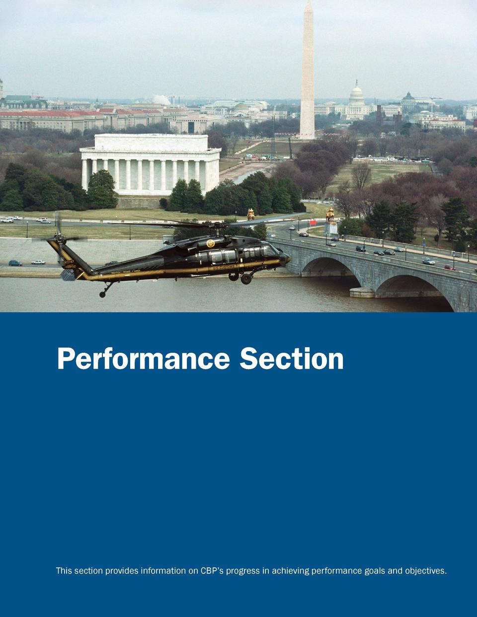 Performance Summary  Performance Section  This section provides information on CBP   s progress in achieving performance g...
