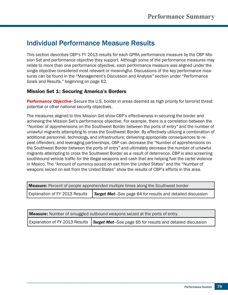 Performance Summary  Individual Performance Measure Results This section describes CBP   s FY 2013 results for each GPRA p...