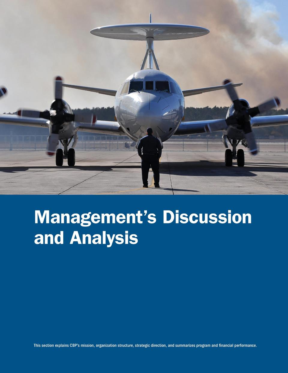 Management   s Discussion and Analysis  This section explains CBP   s mission, organization structure, strategic direction...