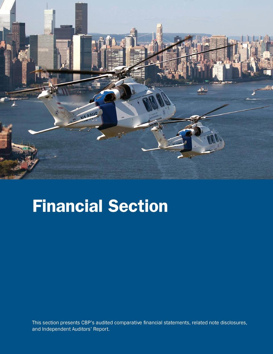 Financial Section  This section presents CBP   s audited comparative financial statements, related note disclosures, and I...