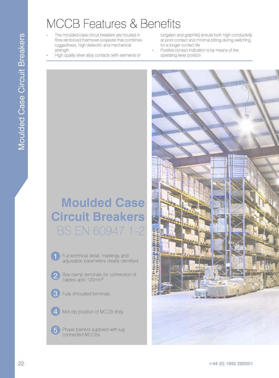 Moulded Case Circuit Breakers  MCCB Features   Benefits --  --  The moulded case circuit breakers are housed in fibre rein...
