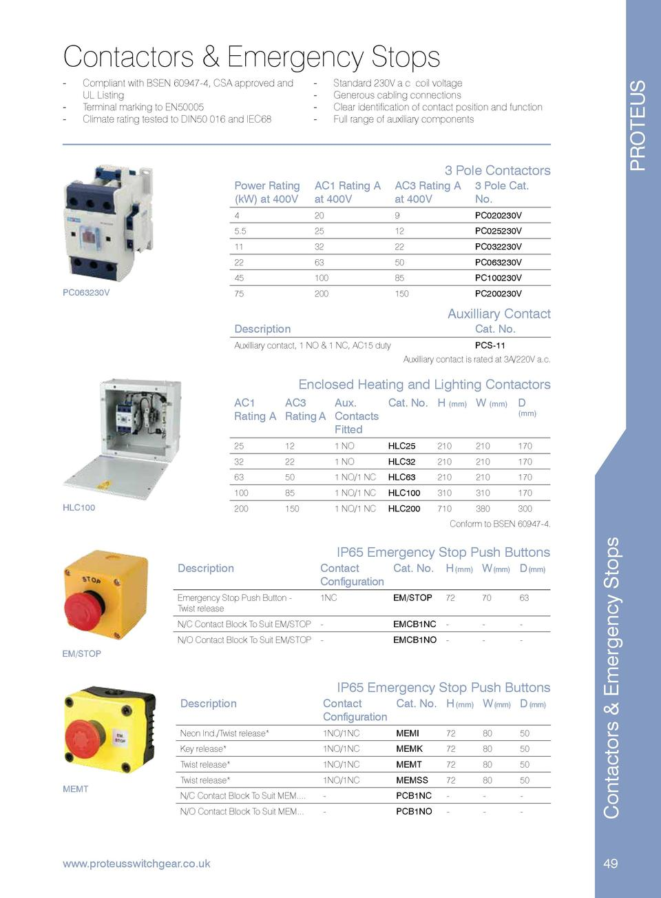 Contactors   Emergency Stops ---  -----  Compliant with BSEN 60947-4, CSA approved and UL Listing. Terminal marking to EN5...