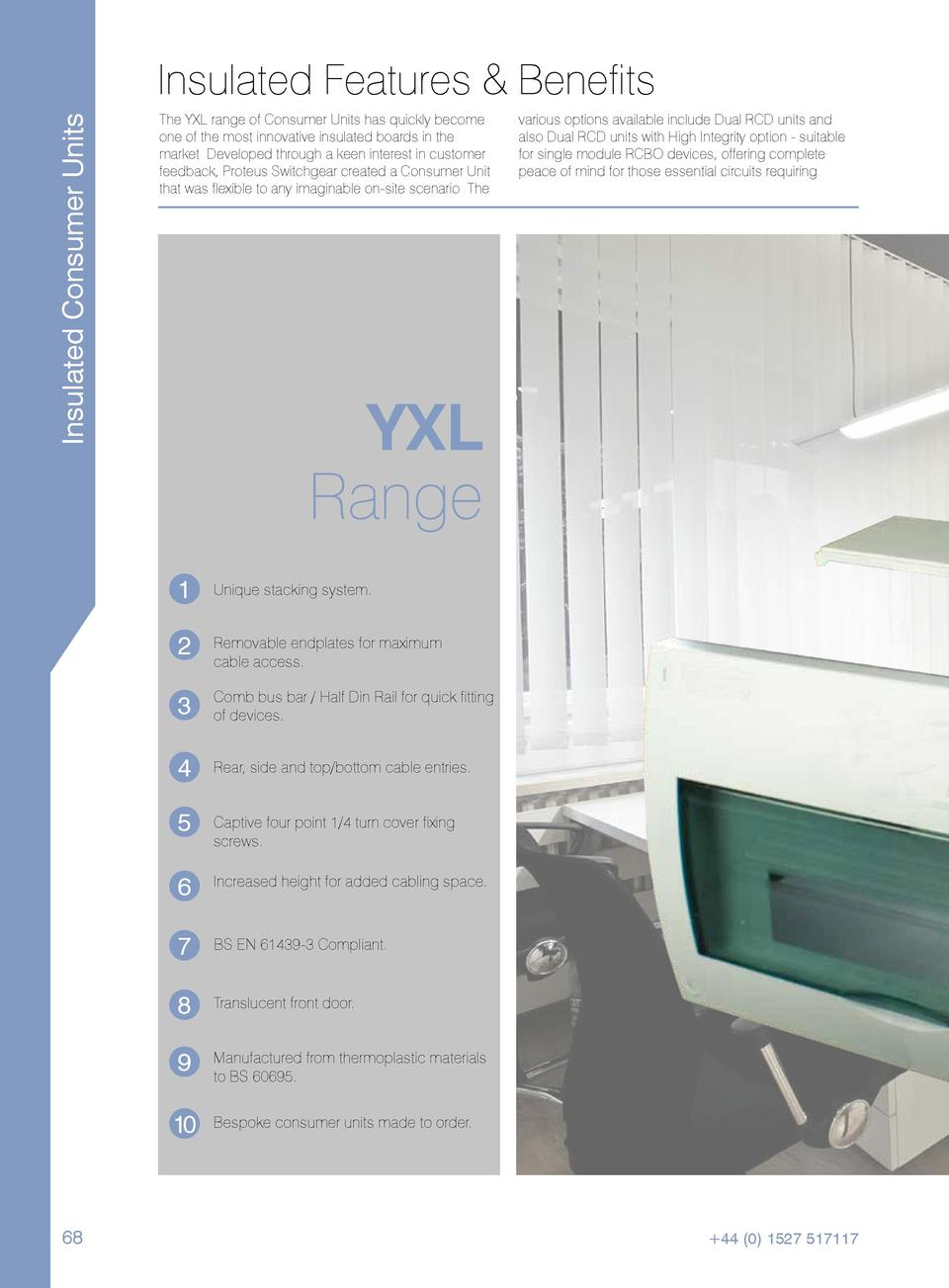 Insulated Consumer Units  Insulated Features   Benefits The YXL range of Consumer Units has quickly become one of the most...